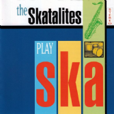 Skatalites - Play Ska (Kingston Sounds) CD